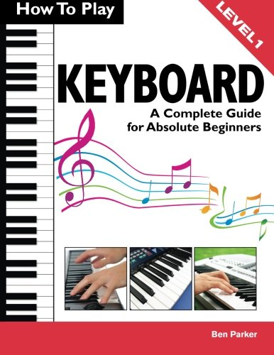 The best piano and keyboard method books how to play keyboard a complete guide for absolute beginners fandeluxe Gallery